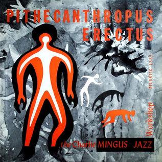 Charlie Mingus Jazz Workshop – Pithecanthropus Erectus LP