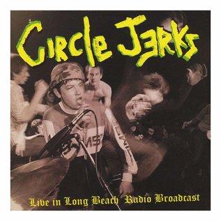 Circle Jerks – Live In Long Beach Radio Broadcast LP