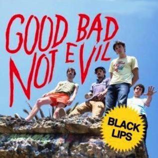Black Lips – Good Bad Not Evil LP