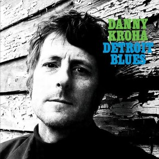 Danny Kroha – Detroit Blues LP