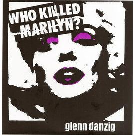 """Glenn Danzig – Who Killed Marilyn? 7"""""""