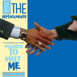 Replacements – The Pleasure's All Yours: Pleased To Meet Me Outtakes & Alternates LP