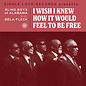 """Blind Boys Of Alabama Feat. Béla Fleck – I Wish I Knew How It Would Feel To Be Free 7"""" vinyl"""