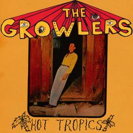 "Growlers – Hot Tropics 10"" vinyl"