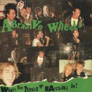 Abrasive Wheels – When The Punks Go Marching In! LP