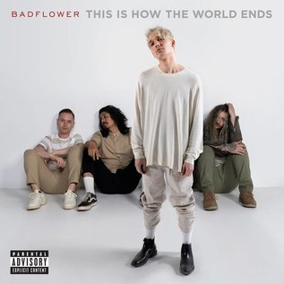 Badflower – This Is How The World Ends LP