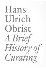 A Brief History of Curating / Hans Ulrich Obrist
