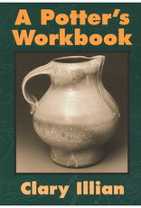 A Potter's Workbook / Clary Illian and Charles Metzger