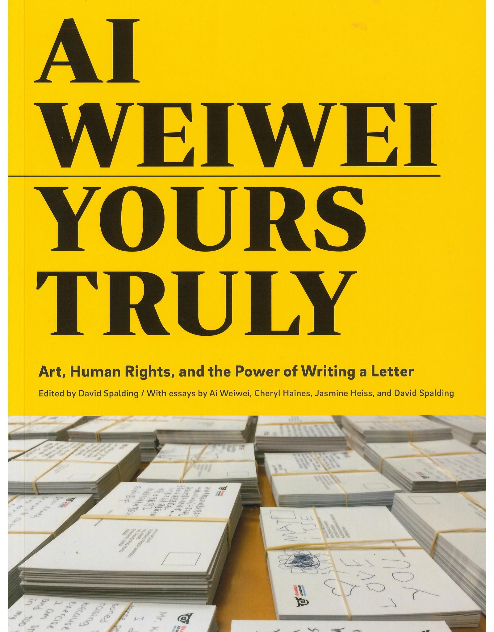 Ai Weiwei: Yours Truly / David Spalding