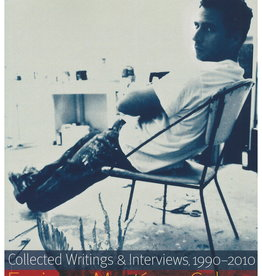 Collected Writings and Interviews, 1990-2010 by Enrique Martínez Celaya