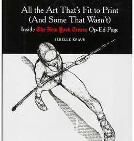 All the Art That's Fit to Print by Jerelle Kraus