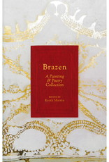 Brazen: A Painting & Poetry Collection / Kimberly Brooks