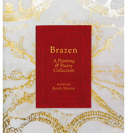 Brazen: A Painting & Poetry Collection by Kimberly Brooks
