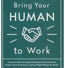 Bring Your Human to Work by  Erica Keswin
