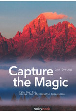 Capture the Magic: Train Your Eye, Improve Your Photographic Composition / Dykinga, Jack