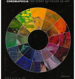 Chromaphilia: The Story of Color in Art Paul by Stella Paul