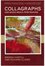 Collagraphs and Mixed-Media Printmaking / Hartill & Clarke