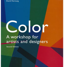 Color: A Workshop for Artists and Designers by David Hornung