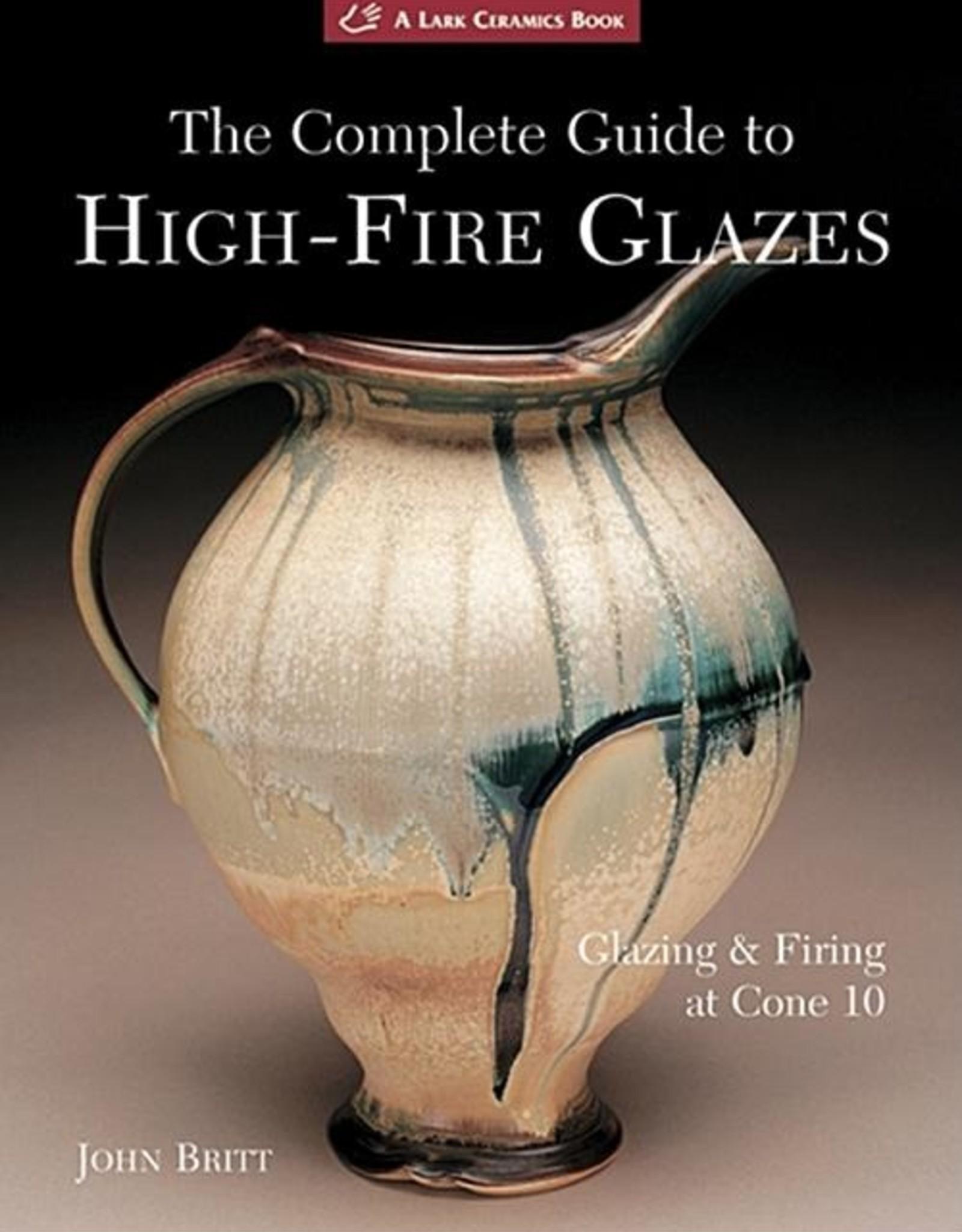 Complete Guide to High-Fire Glazes / John Britt