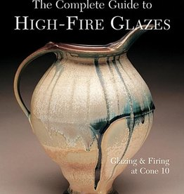 Complete Guide to High-Fire Glazes by John Britt