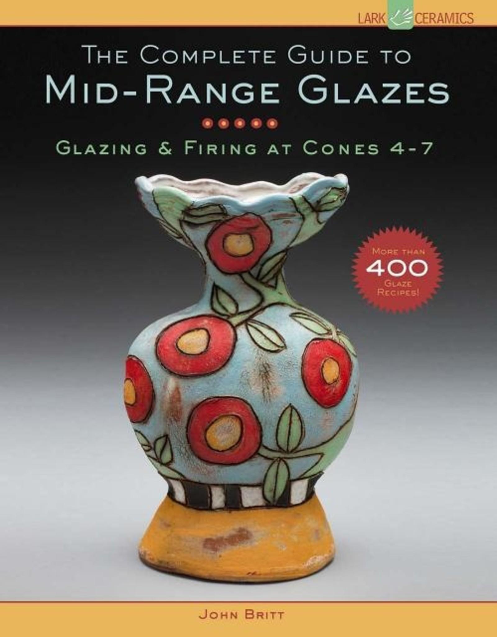 Complete Guide to Mid-Range Glazes / John Britt