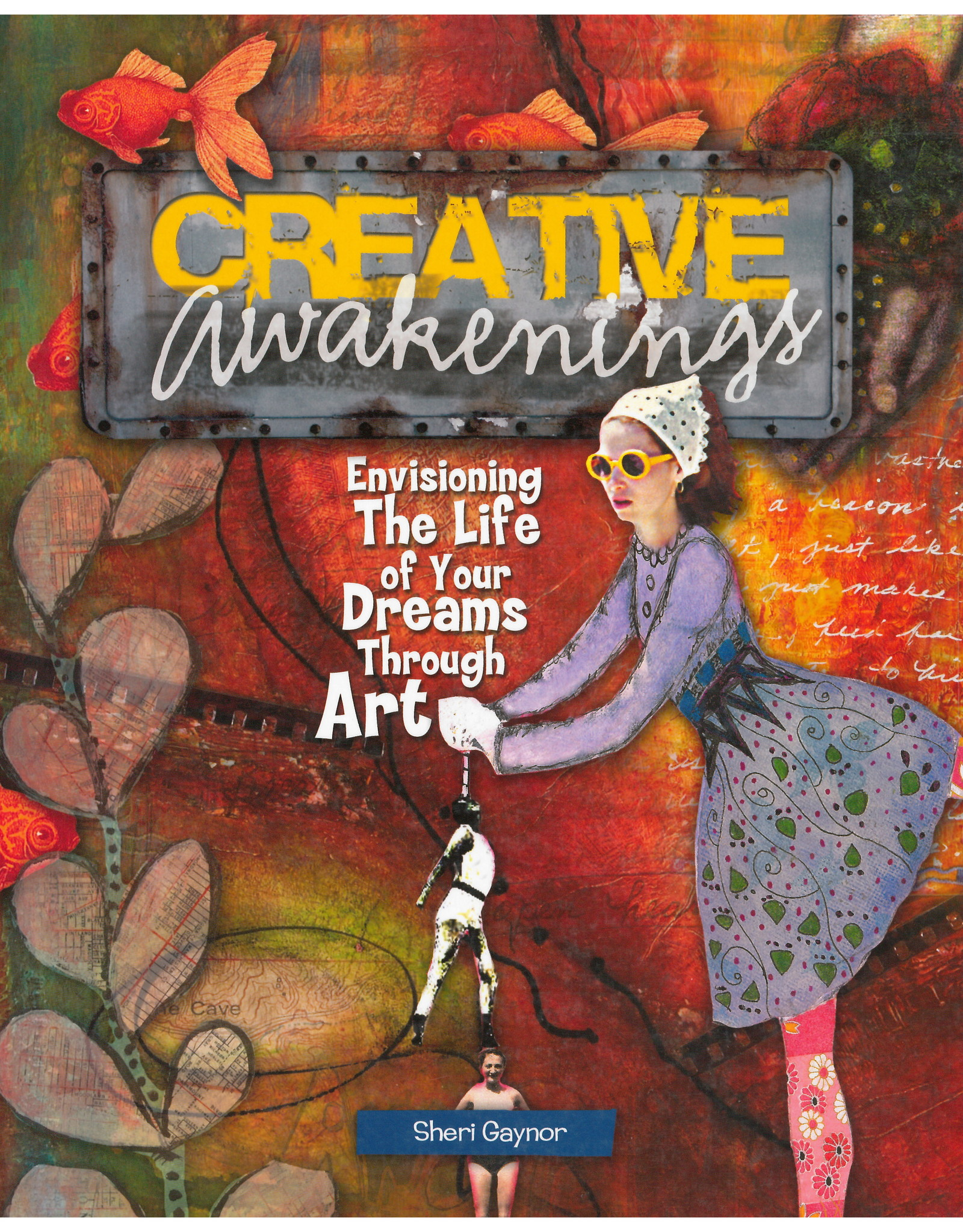 Creative Awakenings / Sheri Gaynor