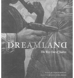 Dreamland: The Way Out of Juarez  by Charles Bowden