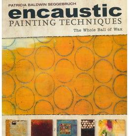 Encaustic Techniques by Patricia Baldwin Seggebrush