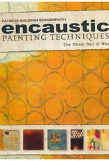 Encaustic Techniques / Patricia Baldwin Seggebrush