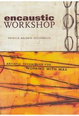 Encaustic Workshop / Patricia Baldwin Seggebrush