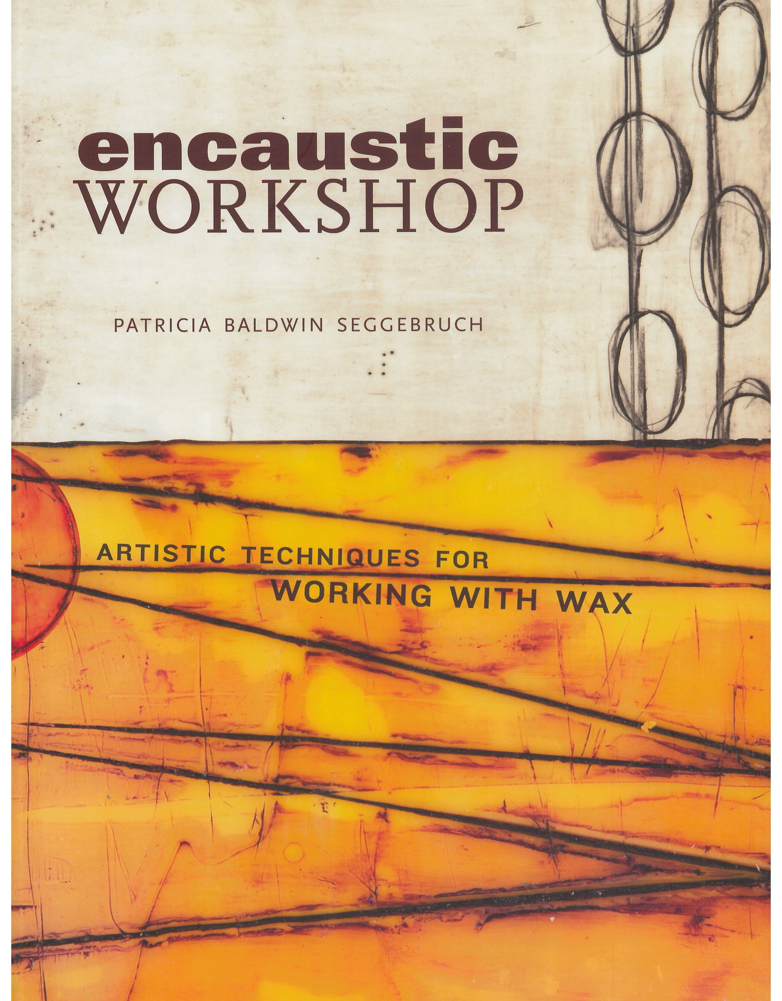 Encaustic Workshop / Patricia Baldwin Seggebrush