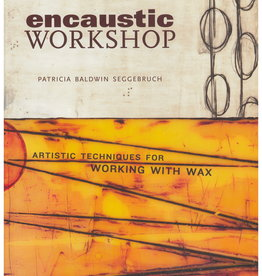 Encaustic Workshop by Patricia Baldwin Seggebrush