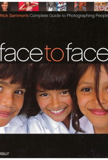 Face to Face: Rick Sammon's Complete Guide to Photographing People