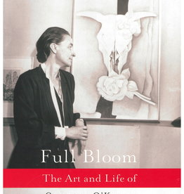 Full Bloom: The Art and Life of Georgia O'Keeffe by Hunter Drohojowska-Philp
