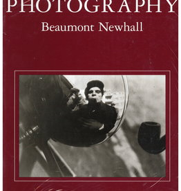History of Photography: From 1839 to the Present by Beaumont Newhall
