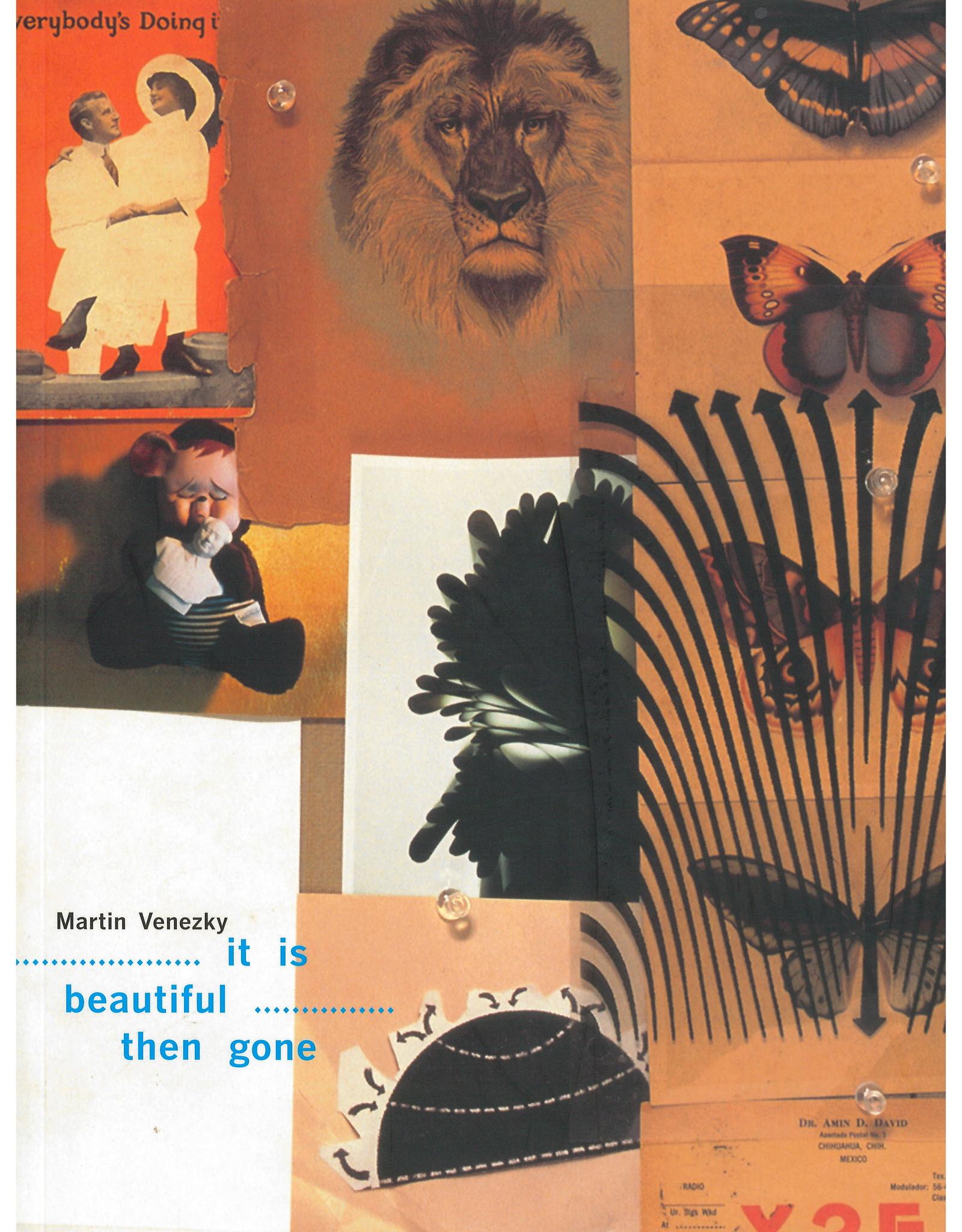 It Is Beautiful Then Gone / Martin Venezky