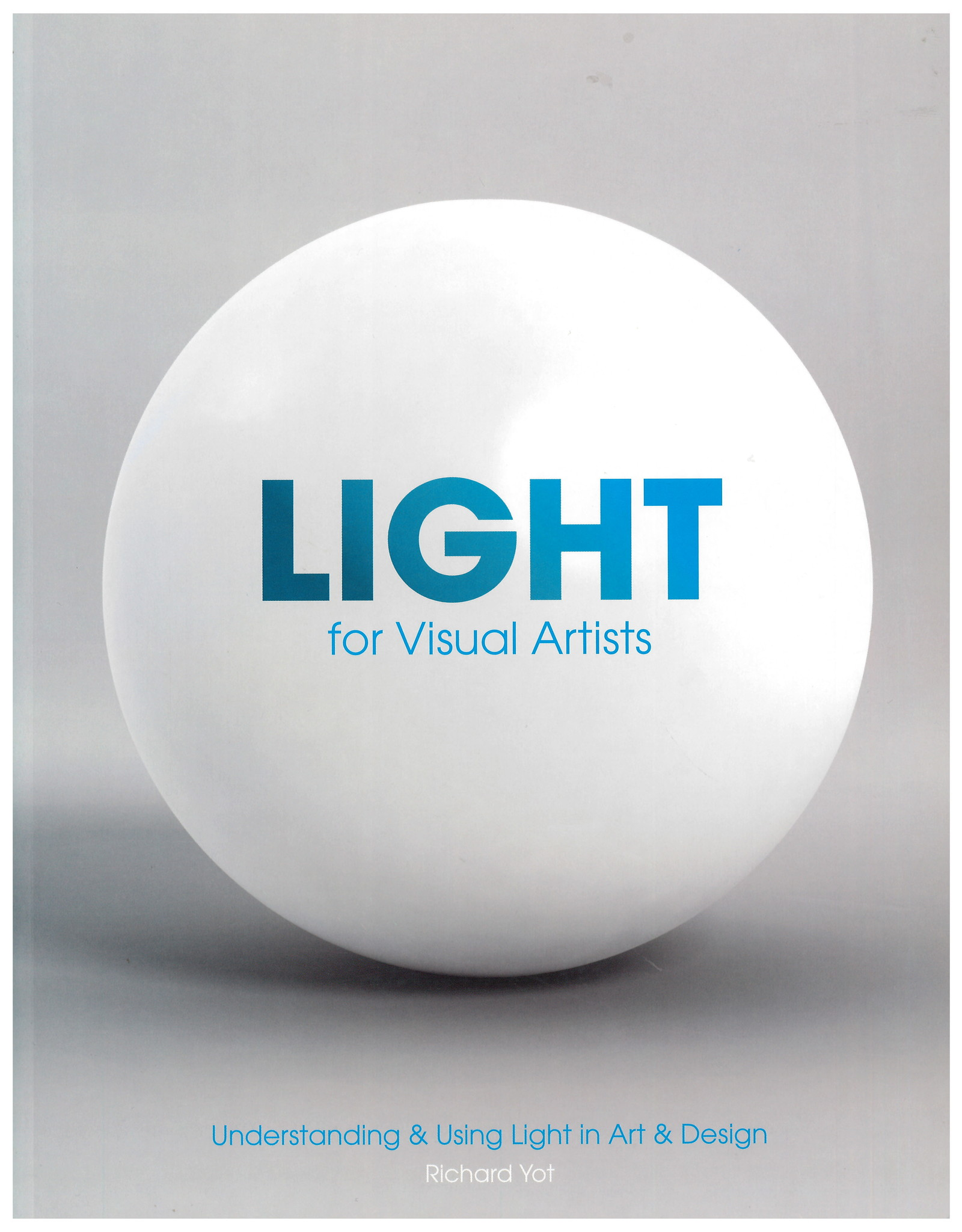 Light for Visual Artists / Richard Yot