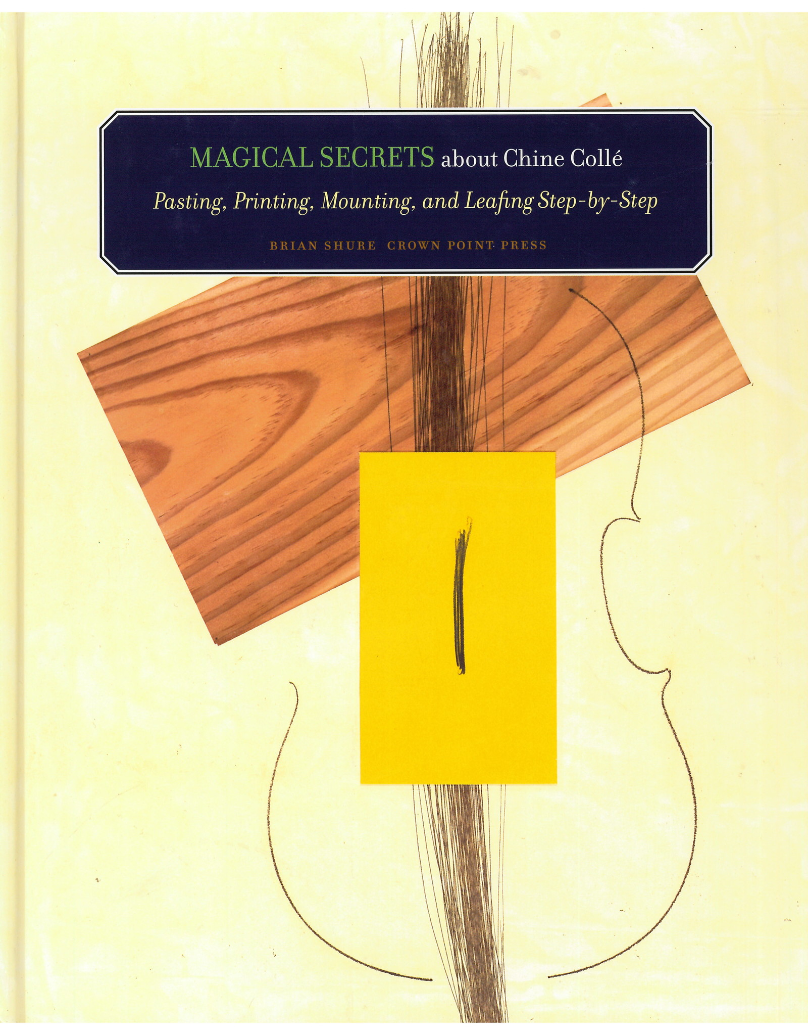 Magical Secrets of Chine Colle / Brian Shure
