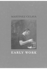 Martinez Celaya: Early Work / Daniel A. Siedell
