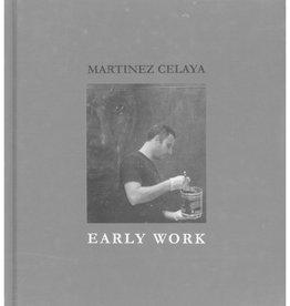 Martinez Celaya: Early Work / Daniel A. Siedell