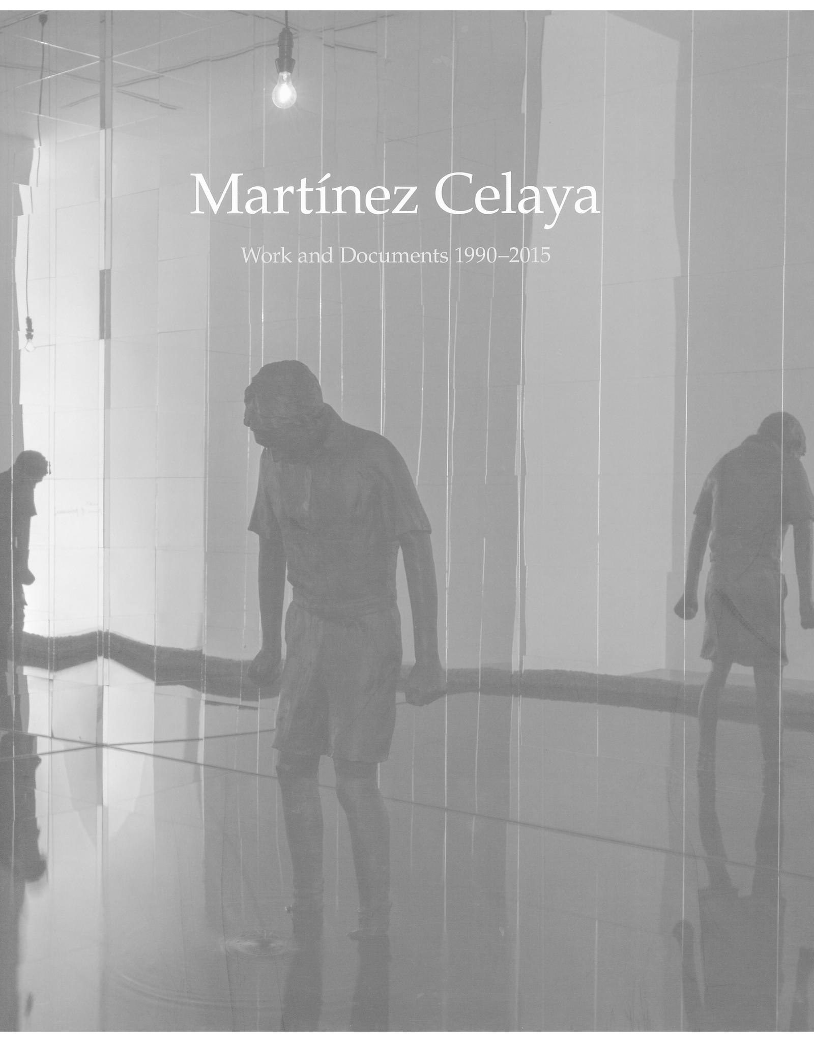 Martinez Celaya: Work and Documents 1990-2015 / Daniel A. Siedell