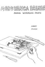 Moku Hanga Primer: Making Woodblock Prints / Robert McClain