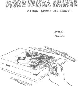 Moku Hanga Primer: Making Woodblock Prints by Robert McClain