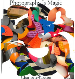 Photography is Magic / Charlotte Cotton