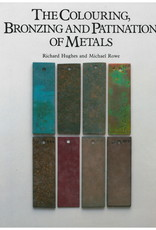 The Colouring, Bronzing & Patination of Metals / Pat Richard Hughes & Michael Rowe