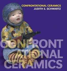 Confrontational Ceramics / Judith Schwartz