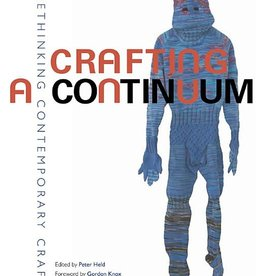 Crafting a Continuum: Rethinking Contemporary Craft / Peter Held