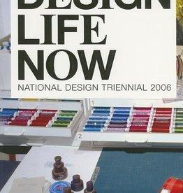 Design Life Now National Design Triennial 2006 / Barbara Bloemink