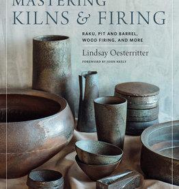 Mastering Kilns & Firing / Lindsay Oesterritter