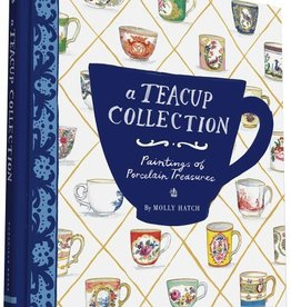 Teacup Collection: Paintings of Porcelain Treasures / K. Morris & Molly Hatch